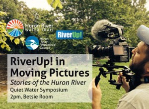 RiverUp! in Moving Pictures, 2pm, Betsie Room