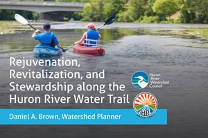 River Givers: Rejuvenation, Revitalization, and Stewardship along the Huron River Water Trail