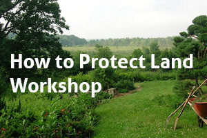 How to Protect Land Workshop @ NEW Center