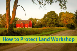 How to Protect Land Workshop (Chelsea, Lima, and Sylvan) @ Lima Township Hall
